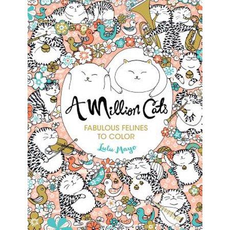 A Million Cats : Fabulous Felines to Color