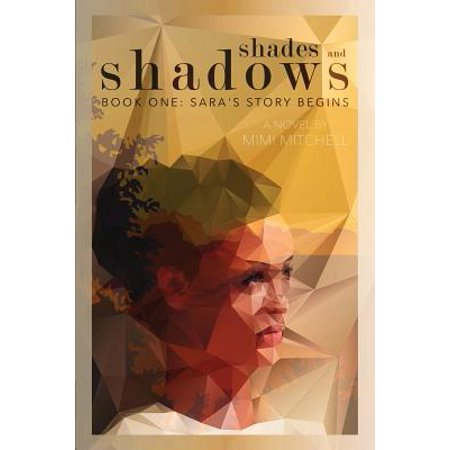 Shades And Shadows  Book One  Saras Story Begins