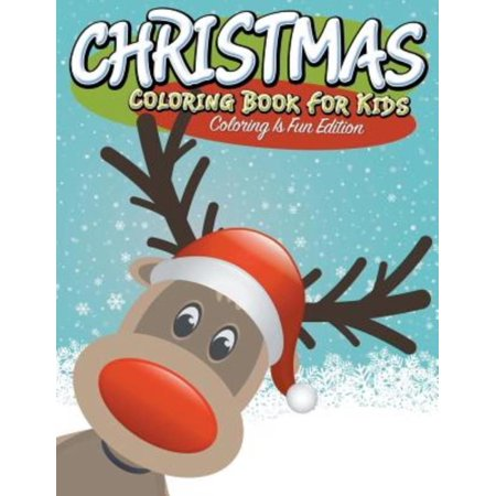 Christmas Coloring Book For Kids Is Fun Edition