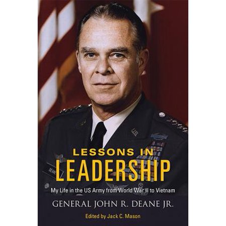 Lessons in Leadership : My Life in the US Army from World War II to (Jack From Secret Life Of American Teenager)