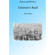 A Cavalry Adventure: Grierson's Raid, Illustrated - eBook