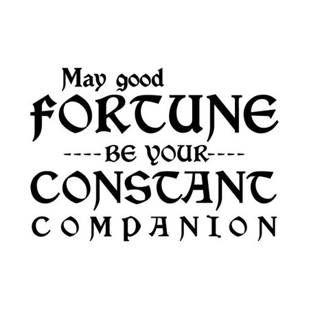 May Good Fortune Be Your Constant Companion Vinyl Quote   Large