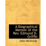 A Biographical Memoir of the REV. Edmund D. Griffin
