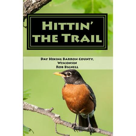 Hittin' the Trail: Day Hiking Barron County, Wisconsin - (Best Hiking Trails In Orange County California)