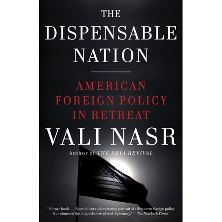 The Dispensable Nation : American Foreign Policy in