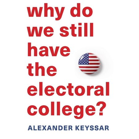 Why Do We Still Have the Electoral College? (Hardcover)