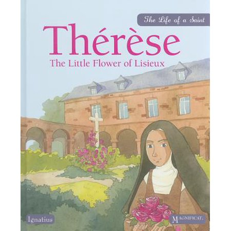 Therese : The Little Flower of Lisieux Therese Lisieux Little Flower