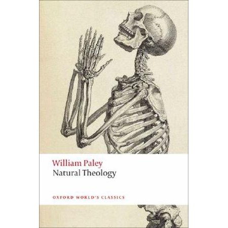 Natural Theology : Or Evidence of the Existence and Attributes of the Deity, Collected from the Appearances of (Best Evidence David Lifton)