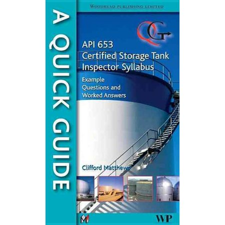 Quick Guide to API 653 Certified Storage Tank Inspector Syllabus: Example Questions and Worked Answers