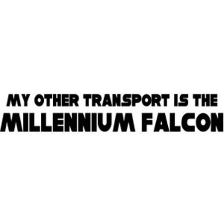 Star Wars My Other Transport is the Millennium Falcon White Rub-On Sticker
