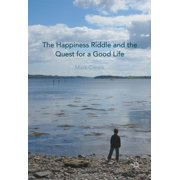 The Happiness Riddle and the Quest for a Good Life - eBook