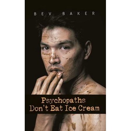 Psychopaths Dont Eat Ice Cream - eBook (Best Ice Cream To Eat On A Diet)