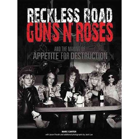 Reckless Road: Guns N' Roses and the Making of Appetite for Destruction by