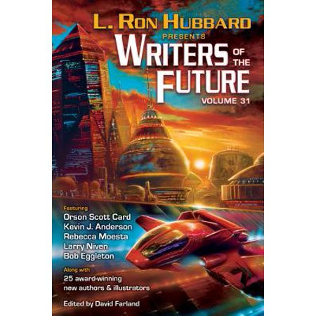 Writers of the Future Volume 31 : The Best New Science Fiction and Fantasy of the