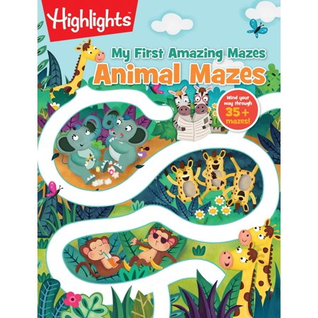 Highlights My First Amazing Mazes: Animal Mazes (Paperback)