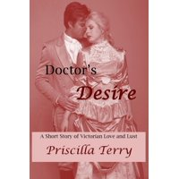 Doctor's Desire: A Short Story of Victorian Love and Lust - eBook