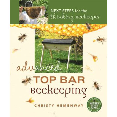 Advanced Top Bar Beekeeping : Next Steps for the Thinking Beekeeper - The Next Step Halloween Special