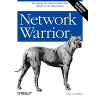 Network Warrior: Everything You Need to Know That Wasn't on the CCNA Exam (Paperback)