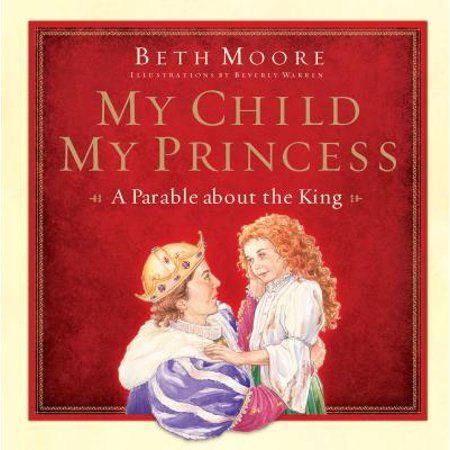 My Child, My Princess : A Parable About the