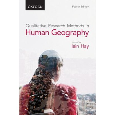 Qualitative Research Methods in Human Geography (Feminist Geography In Practice Research And Methods)