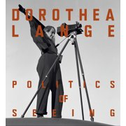 Dorothea Lange : Politics of Seeing
