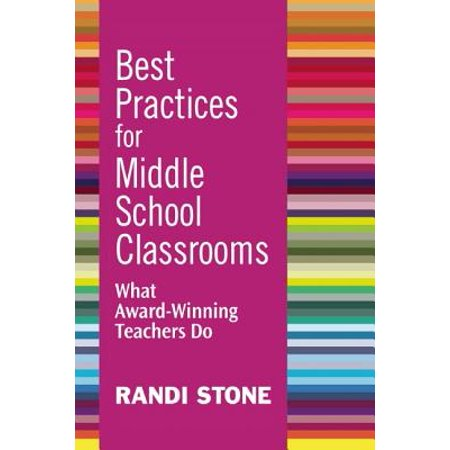 Best Practices for Middle School Classrooms : What Award-Winning Teachers - Classroom Awards