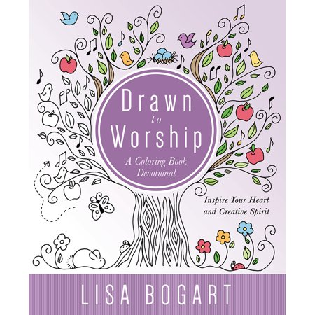 Drawn to Worship : A Coloring Book Devotional. Inspire Your Heart and Creative