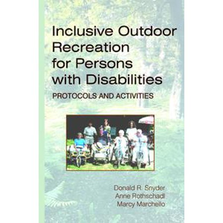 Inclusive Outdoor Recreation for Persons with Disabilities: Protocols and Activities - eBook