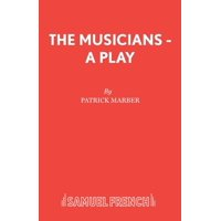 French's Acting Editions: The Musicians - A Play (Paperback)