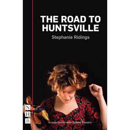 The Road to Huntsville (NHB Modern Plays) - eBook - The Home Depot Huntsville Al