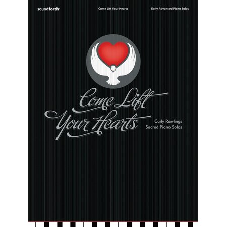 Come Lift Your Hearts : Early Advanced Piano Solos