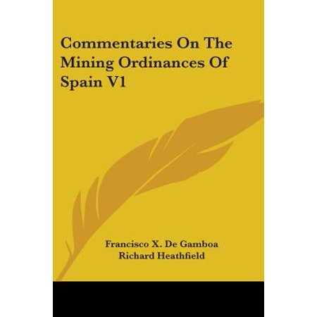Commentaries on the Mining Ordinances of Spain V1