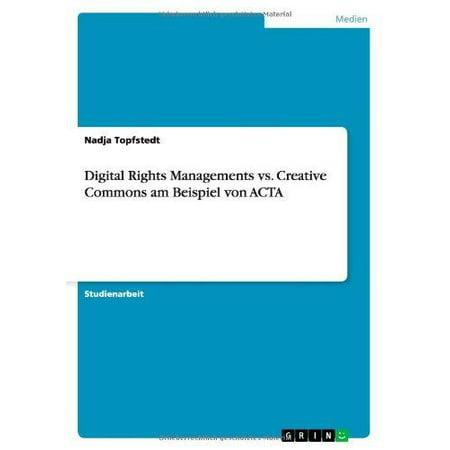 Digital Rights Managements vs. Creative Commons Am Beispiel Von ACTA for $<!---->