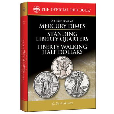 A Guide Book of Mercury Dimes, Standing Liberty Quarters, and Liberty Walking Half Dollars, 1st Edition (Paperback)