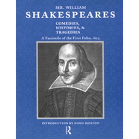 Mr. William Shakespeares Comedies, Histories, and Tragedies - - Comedy And Tragedy