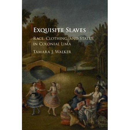 Exquisite Slaves : Race, Clothing, and Status in Colonial Lima - Colonist Clothes