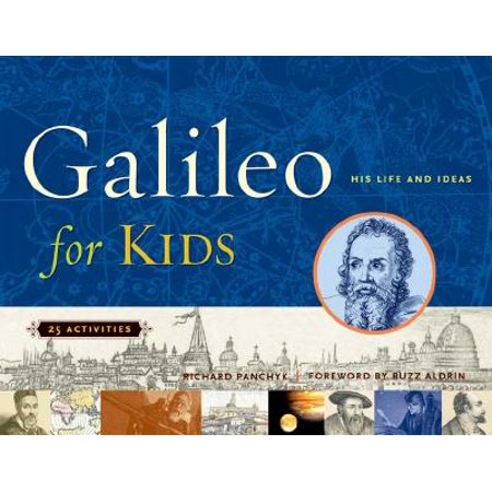 Galileo for Kids : His Life and Ideas, 25 Activities