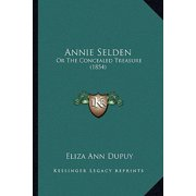 Annie Selden : Or the Concealed Treasure (1854)