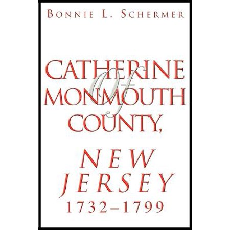 Catherine of Monmouth County, New Jersey : 1732-1799