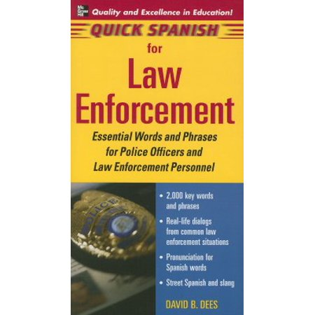 Quick Spanish for Law Enforcement : Essential Words and Phrases for Police Officers and Law Enforcement (David Mellinkoff The Language Of The Law)