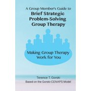 A Group Member's Guide to Brief Strategic Problem-Solving Group Therapy : Making Group Therapy Work for You (Paperback)