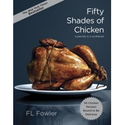 Fifty Shades of Chicken : A Parody in a Cookbook