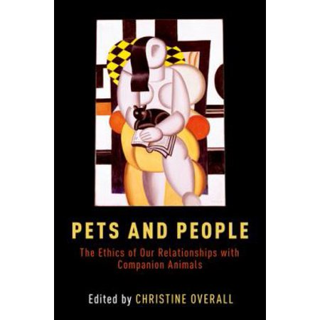 Pets And People  The Ethics Of Our Relationships With Companion Animals