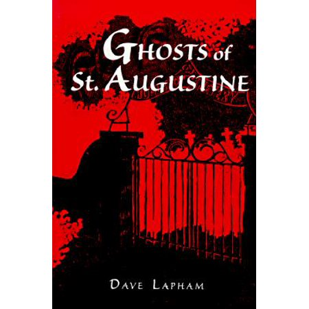 Ghosts of St. Augustine (10 Facts About St Augustine Of Hippo)