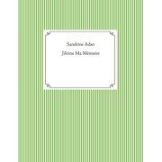 J'Aime Ma Mémoire - eBook