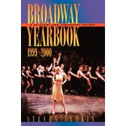 Broadway Yearbook, 1999-2000 : A Relevant and Irreverent Record
