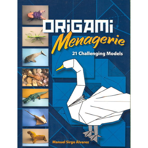 Origami Menagerie: 21 Challenging Models