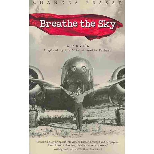 Breathe the Sky: A Novel Inspired by the Life of Amelia Earhart