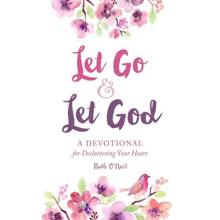 Let Go and Let God : A Devotional for Decluttering Your (98 Degrees Let Go Of My Heart)