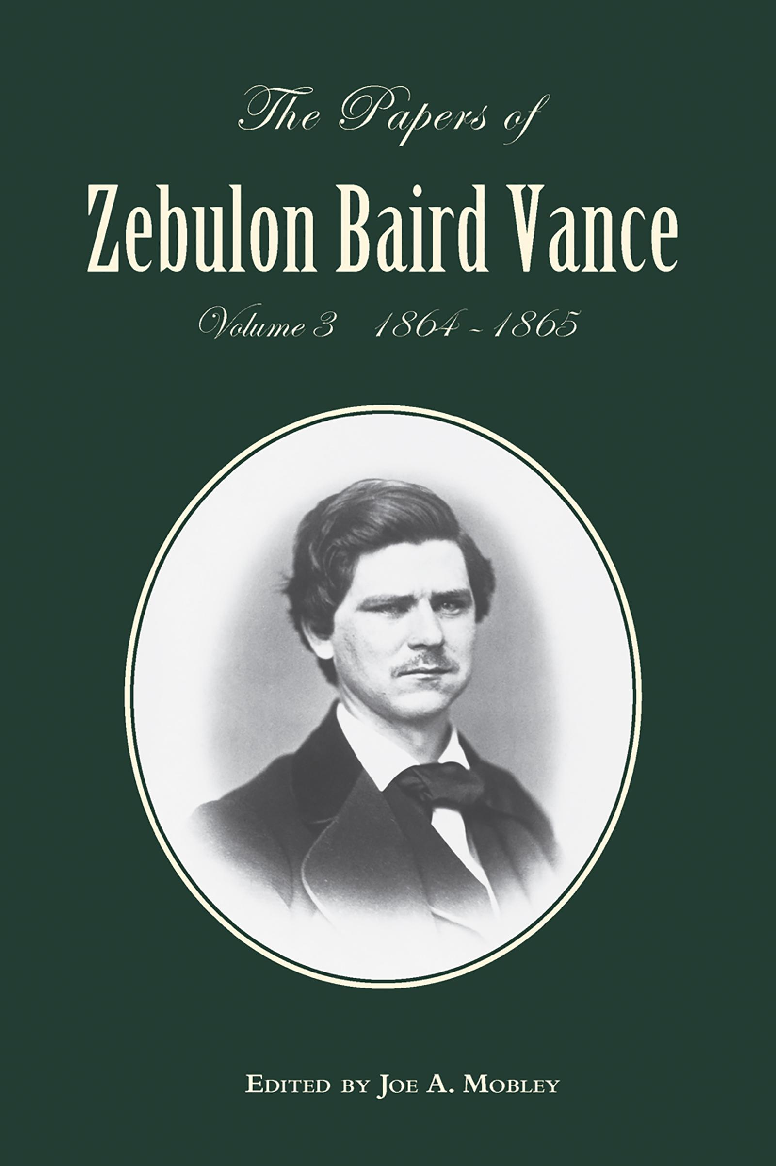 papers of zebulon baird vance  the papers of zebulon baird vance  volume 3  hardcover